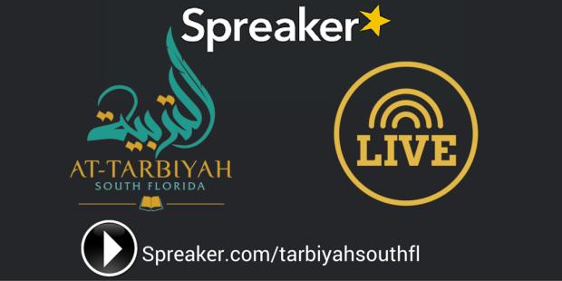 http---www.spreaker.com-tarbiyahsouthfl