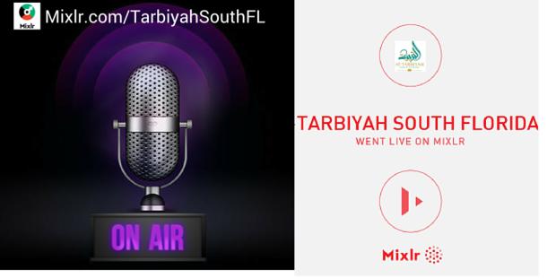 Mixlr.com-TarbiyahSouthFL-